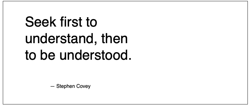 Stephen Covey Seek first to understand then to be understood quote-1