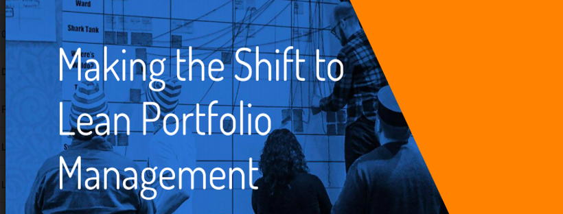 Making the Shift to Lean Portfolio Management